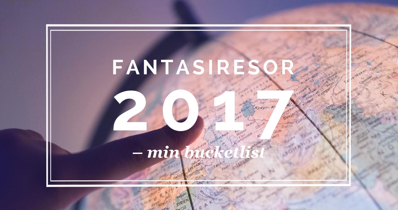 Fantasiresor att förverkliga 2017